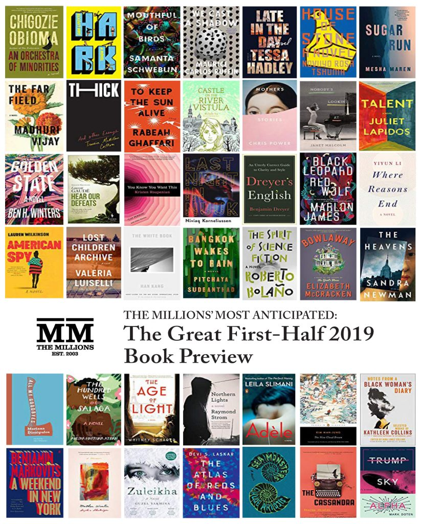 Most Anticipated: The Great First-Half 2019 Book Preview - The Millions
