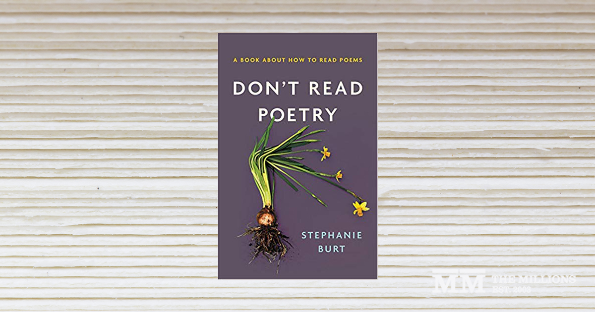 Poetry Is for Everybody: The Millions Interviews Stephanie Burt