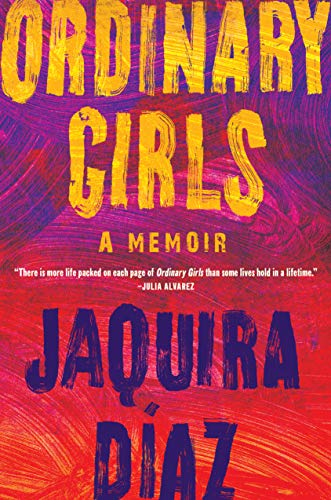 'Ordinary Girls': Featured Nonfiction by Jaquira Díaz